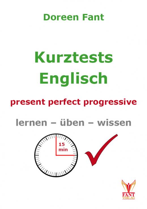Kurztests Englisch: present perfect progressive (E-Book PDF)