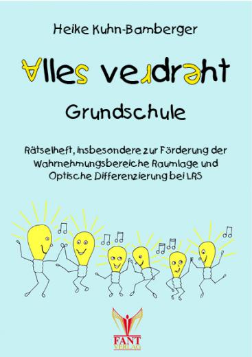 Alles verdreht Grundschule- Förderung zur Raumlage und Optischen Differenzierung (E-Book PDF)