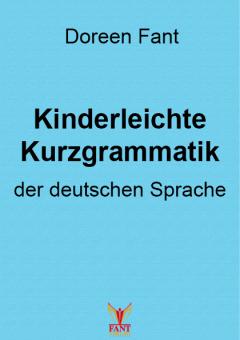 Kinderleichte Kurzgrammatik der deutschen Sprache (E-Book PDF)