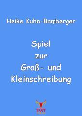 Spiel zur Groß- und Kleinschreibung (E-Book PDF)