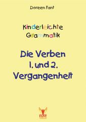 Kinderleichte Grammatik: Die Verben 1. und 2. Vergangenheit (e-Book, PDF)