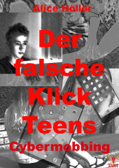 Der falsche Klick Teens: Cybermobbing