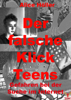 Der falsche Klick Teens: Gefahren bei der Suche im Internet