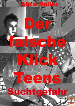 Der falsche Klick Teens: Suchtgefahr