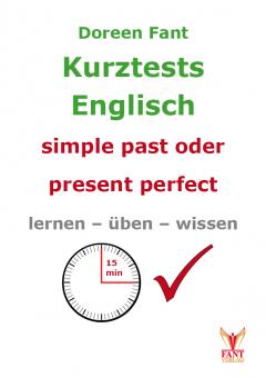Kurztests simple past oder present perfect (E-Book PDF)