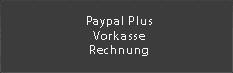 Bei uns können Sie bequem mit Paypal, per Vorkasse oder als Stammkunde auch per Rechnung bezahlen